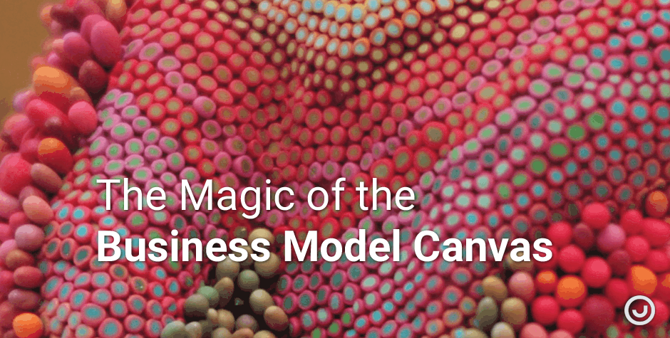The Magic of the Business Model Canvas - Consulting Frankfurt