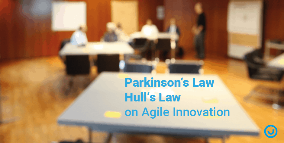 Parkinson's Law and Hull's Law on Agile Innovation