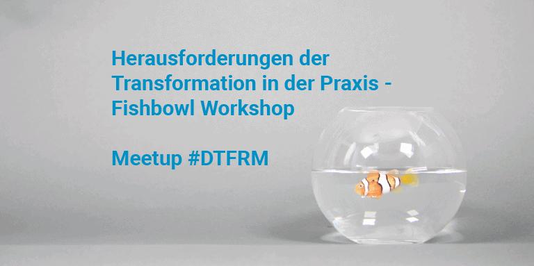 Fishbowl Meetup Design Thinking