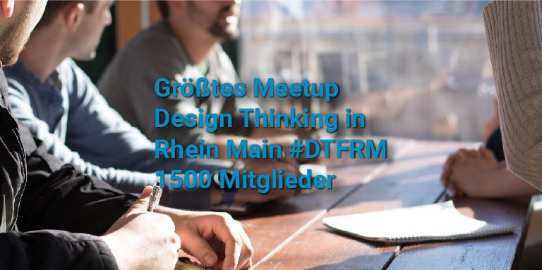 1500 Mitglieder bei Meetup Design Thinking Frankfurt Rhein Main