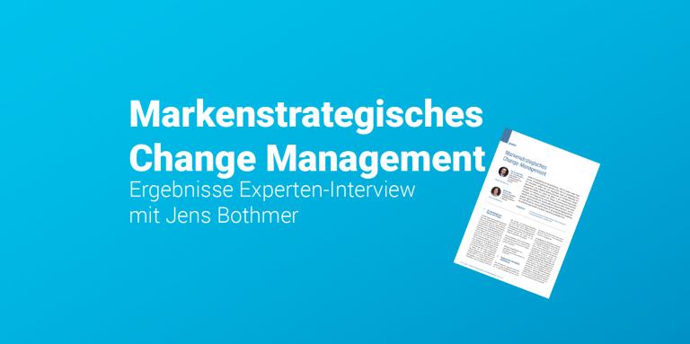 Markenstrategisches Change Management Experten-Interview