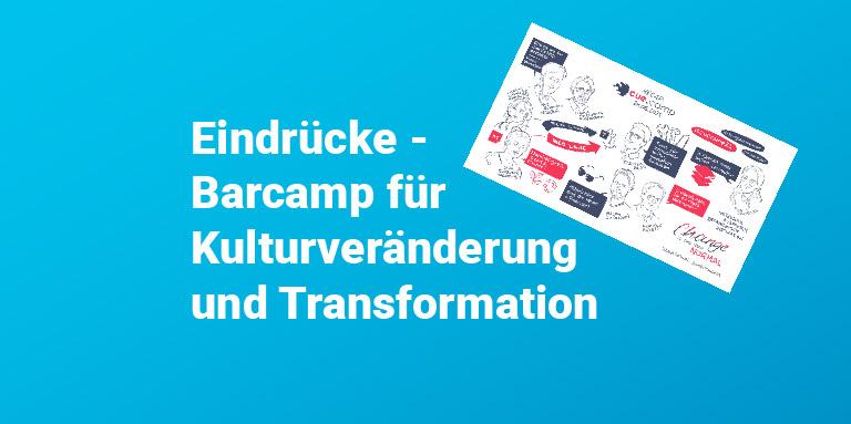 Eindrücke vom Cue Camp - Barcamp für Kulturveränderung und Transformation